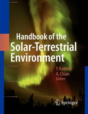 Handbook of the Solar-Terrestrial Environment (Paperback)