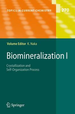 Biomineralization I: Crystallization and Self-Organization Process - Topics in Current Chemistry 270 (Paperback)