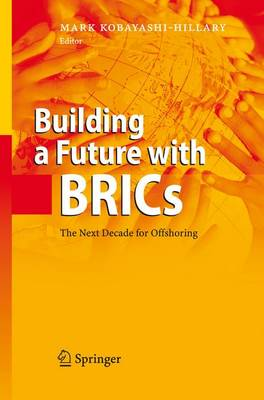 Building a Future with BRICs: The Next Decade for Offshoring (Paperback)