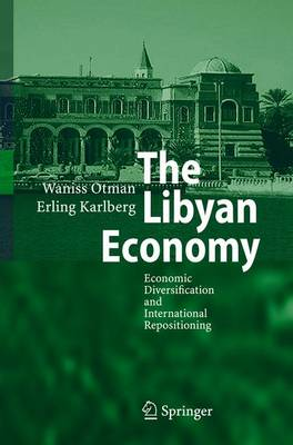 The Libyan Economy: Economic Diversification and International Repositioning (Paperback)