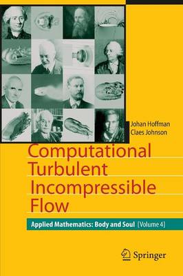 Computational Turbulent Incompressible Flow: Applied Mathematics: Body and Soul 4 (Paperback)