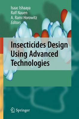 Insecticides Design Using Advanced Technologies (Paperback)
