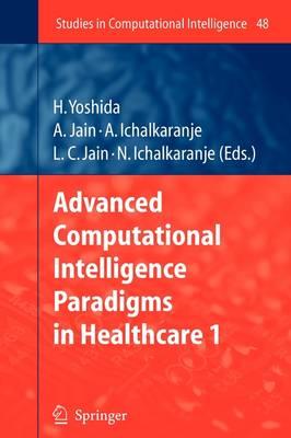 Advanced Computational Intelligence Paradigms in Healthcare - 1 - Studies in Computational Intelligence 48 (Paperback)