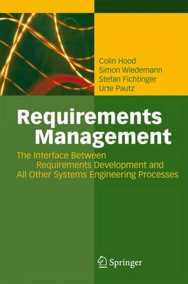 Requirements Management: The Interface Between Requirements Development and All Other Systems Engineering Processes (Paperback)