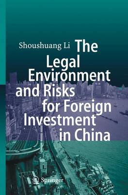 The Legal Environment and Risks for Foreign Investment in China (Paperback)