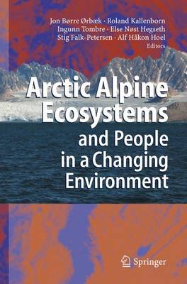 Arctic Alpine Ecosystems and People in a Changing Environment (Paperback)