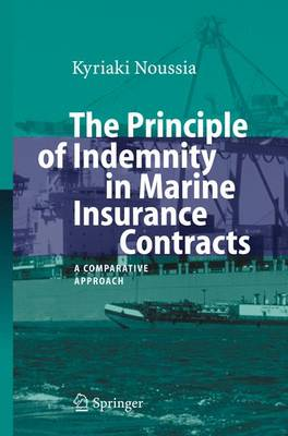 The Principle of Indemnity in Marine Insurance Contracts: A Comparative Approach (Paperback)
