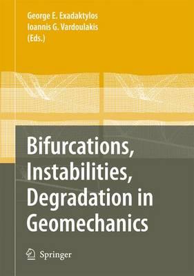 Bifurcations, Instabilities, Degradation in Geomechanics (Paperback)