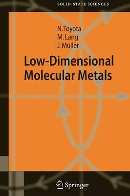 Low-Dimensional Molecular Metals - Springer Series in Solid-State Sciences 154 (Paperback)
