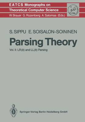Parsing Theory: Volume II LR(k) and LL(k) Parsing - Monographs in Theoretical Computer Science. An EATCS Series 20 (Paperback)