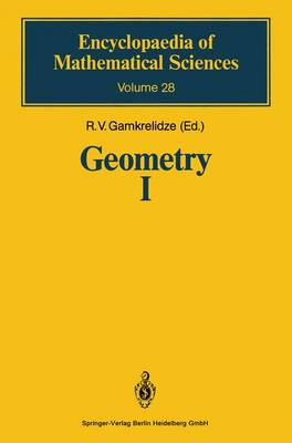 Geometry I: Basic Ideas and Concepts of Differential Geometry - Encyclopaedia of Mathematical Sciences 28 (Paperback)