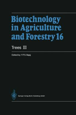 Trees III - Biotechnology in Agriculture and Forestry 16 (Paperback)