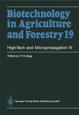High-Tech and Micropropagation III - Biotechnology in Agriculture and Forestry 19 (Paperback)