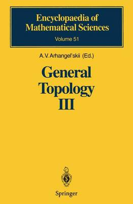 General Topology III: Paracompactness, Function Spaces, Descriptive Theory - Encyclopaedia of Mathematical Sciences 51 (Paperback)