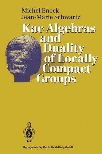 Kac Algebras and Duality of Locally Compact Groups (Paperback)