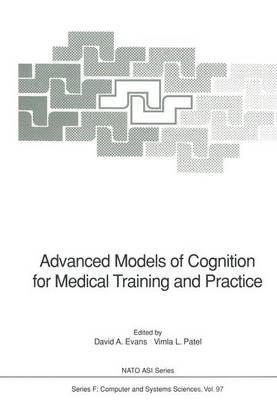 Advanced Models of Cognition for Medical Training and Practice - Nato ASI Subseries F: 97 (Paperback)