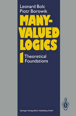 Many-Valued Logics 1: Theoretical Foundations (Paperback)