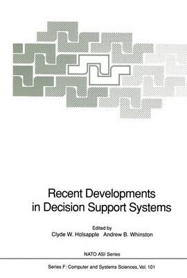 Recent Developments in Decision Support Systems - Nato ASI Subseries F: 101 (Paperback)