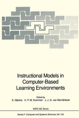 Instructional Models in Computer-Based Learning Environments - Nato ASI Subseries F: 104 (Paperback)