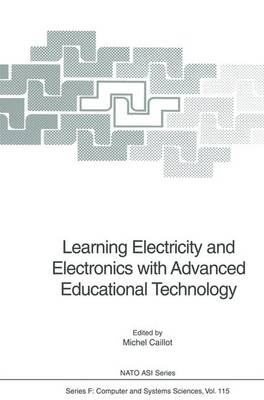 Learning Electricity and Electronics with Advanced Educational Technology - Nato ASI Subseries F: 115 (Paperback)
