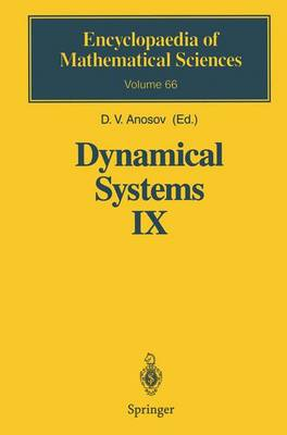 Dynamical Systems IX: Dynamical Systems with Hyperbolic Behaviour - Encyclopaedia of Mathematical Sciences 66 (Paperback)