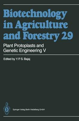 Plant Protoplasts and Genetic Engineering V - Biotechnology in Agriculture and Forestry 29 (Paperback)