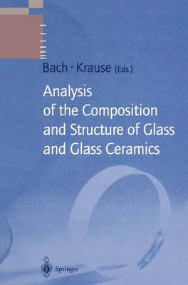 Analysis of the Composition and Structure of Glass and Glass Ceramics - Schott Series on Glass and Glass Ceramics (Paperback)