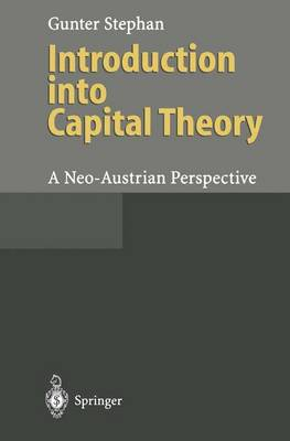 Introduction into Capital Theory: A Neo-Austrian Perspective (Paperback)