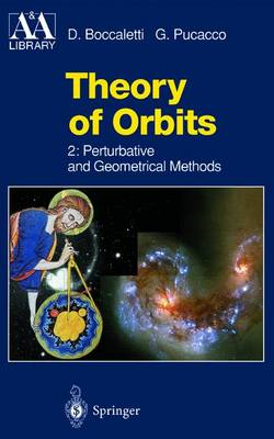 Theory of Orbits: Perturbative and Geometrical Methods - Astronomy and Astrophysics Library (Paperback)
