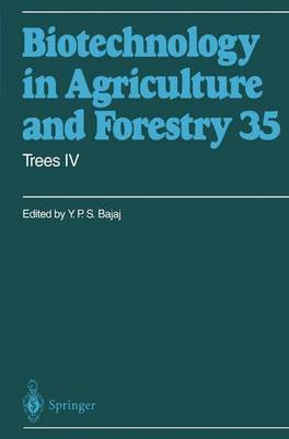 Trees IV - Biotechnology in Agriculture and Forestry 35 (Paperback)