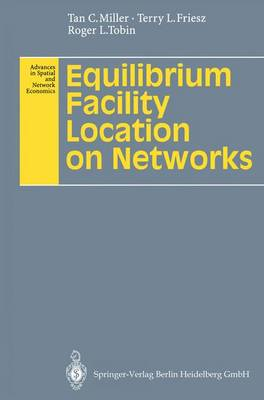 Equilibrium Facility Location on Networks - Advances in Spatial and Network Economics (Paperback)