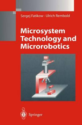 Microsystem Technology and Microrobotics (Paperback)
