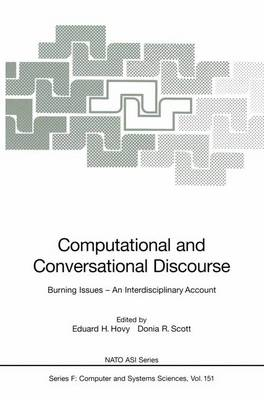 Computational and Conversational Discourse: Burning Issues - An Interdisciplinary Account - Nato ASI Subseries F: 151 (Paperback)