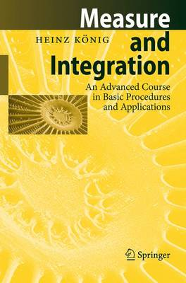 Measure and Integration: An Advanced Course in Basic Procedures and Applications (Paperback)