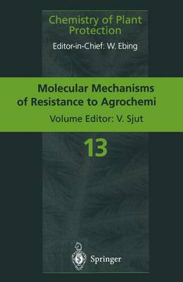 Molecular Mechanisms of Resistance to Agrochemicals - Chemistry of Plant Protection 13 (Paperback)