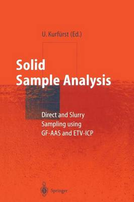 Solid Sample Analysis: Direct and Slurry Sampling using GF-AAS and ETV-ICP (Paperback)