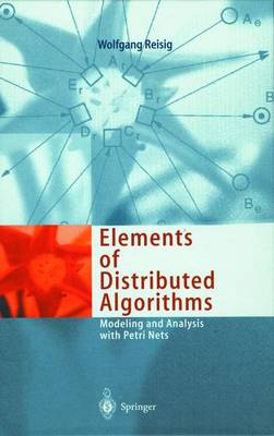 Elements of Distributed Algorithms: Modeling and Analysis with Petri Nets (Paperback)