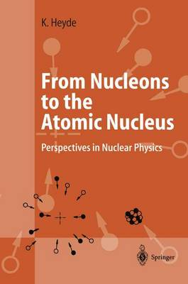 From Nucleons to the Atomic Nucleus: Perspectives in Nuclear Physics (Paperback)