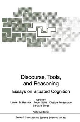 Discourse, Tools and Reasoning: Essays on Situated Cognition - Nato ASI Subseries F: 160 (Paperback)