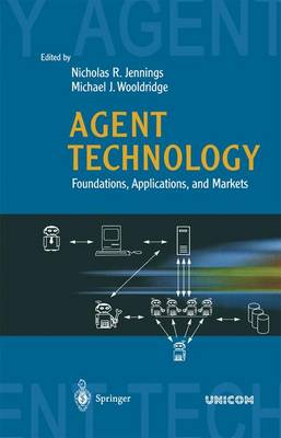 Agent Technology: Foundations, Applications, and Markets (Paperback)