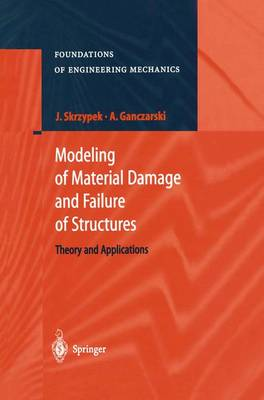 Modeling of Material Damage and Failure of Structures: Theory and Applications - Foundations of Engineering Mechanics (Paperback)