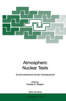 Atmospheric Nuclear Tests: Environmental and Human Consequences - Nato Science Partnership Subseries: 2 35 (Paperback)