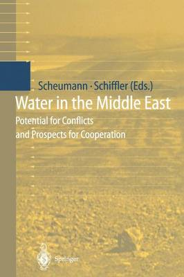 Water in the Middle East: Potential for Conflicts and Prospects for Cooperation (Paperback)