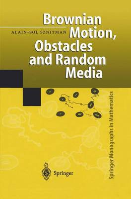 Brownian Motion, Obstacles and Random Media - Springer Monographs in Mathematics (Paperback)