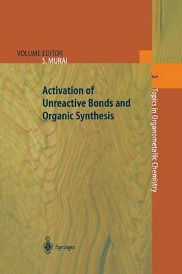 Activation of Unreactive Bonds and Organic Synthesis - Topics in Organometallic Chemistry 3 (Paperback)