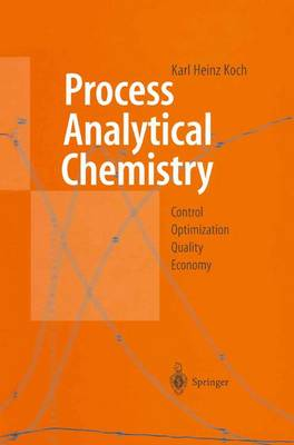 Process Analytical Chemistry: Control, Optimization, Quality, Economy (Paperback)