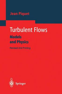 Turbulent Flows: Models and Physics (Paperback)