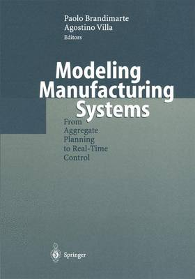 Modeling Manufacturing Systems: From Aggregate Planning to Real-Time Control (Paperback)