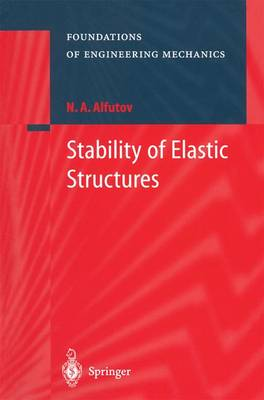 Stability of Elastic Structures - Foundations of Engineering Mechanics (Paperback)