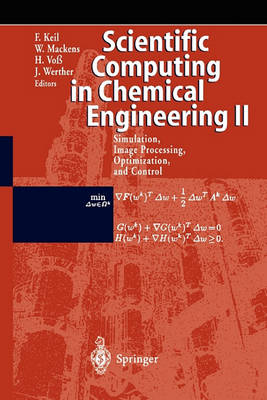 Scientific Computing in Chemical Engineering II: Simulation, Image Processing, Optimization, and Control (Paperback)